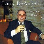 Larry DeAngelo - Everything Happens to Me
